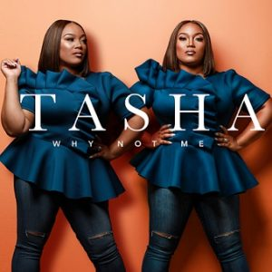 Listen to 'Why Not Me' from Tasha