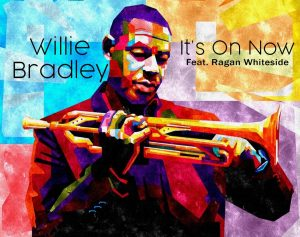 Watch Music Video for 'It's On Now' by Willie Bradley