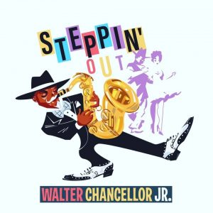 Listen to 'Steppin' Out' by Walter Chancellor Jr