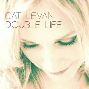 Singer-songwriter Cat Levan Releases 'Double Life' May 29