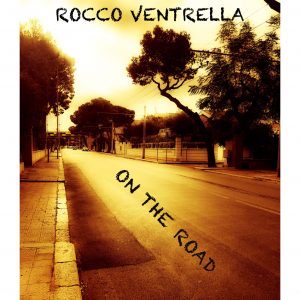 Listen To 'On The Road' by Rocco Ventrella