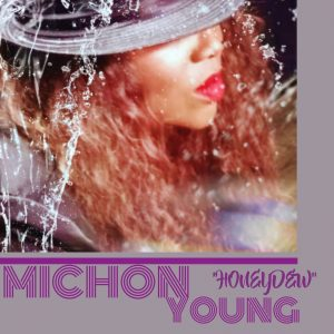 Listen to 'Honeydew' by Michon Young