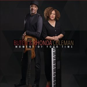 Listen to 'Moment of Your Time' by Butch & Rhonda Coleman