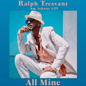 Listen to 'All Mine' By Ralph Tresvant