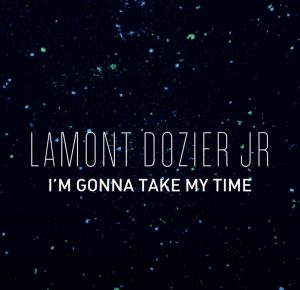 Listen to 'I'm Gonna Take My Time' by Lamont Dozier Jr.