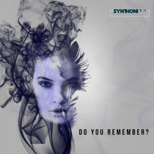 Synthonic To Release 'Do You Remember?' July 17