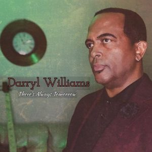Watch Music Video for 'There's Always Tomorrow' by Darryl Williams