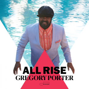 Gregory Porter's 'All Rise' is Out Now