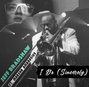Listen to 'I Do (Sincerely)' by Jeff Bradshaw
