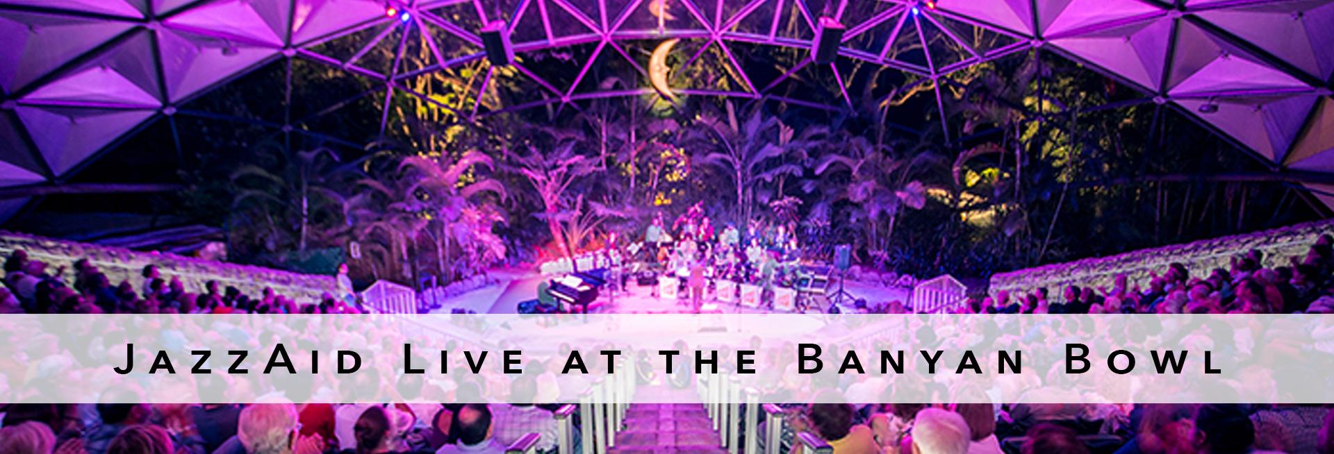 JazzAid Live at the Banyan Bowl