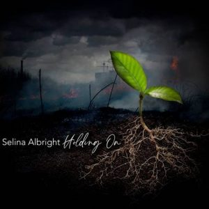 Listen to 'Holding On' by Selina Albright