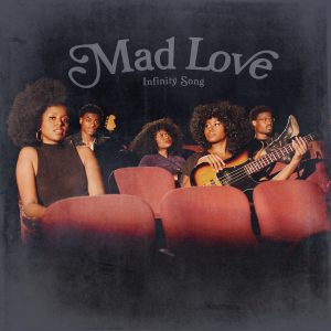 Watch Music Video for 'Mad Love' by Infinity Song