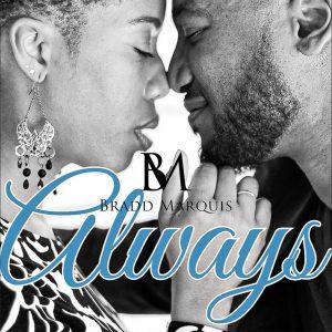 Listen to 'Always' by Bradd Marquis