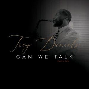 Listen to 'Can We Talk' by Trey Daniels