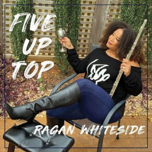 Ragan Whiteside New EP 'Five Up Top' Out Now