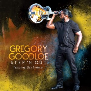 Listen To 'Step'n Out' by Gregory Goodloe