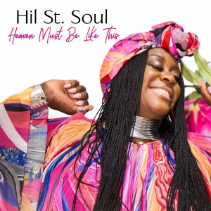 Listen to 'Heaven Must Be Like This' by Hil St. Soul