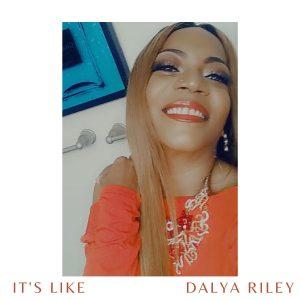Listen to 'It's Like' by Dalya Riley