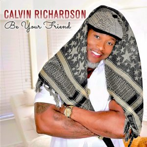 Listen to 'Be Your Friend' by Calvin Richardson