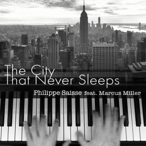 Listen to 'The City That Never Sleeps' by Philippe Saisse