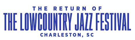Lowcountry Jazz Festival 2021 Tickets