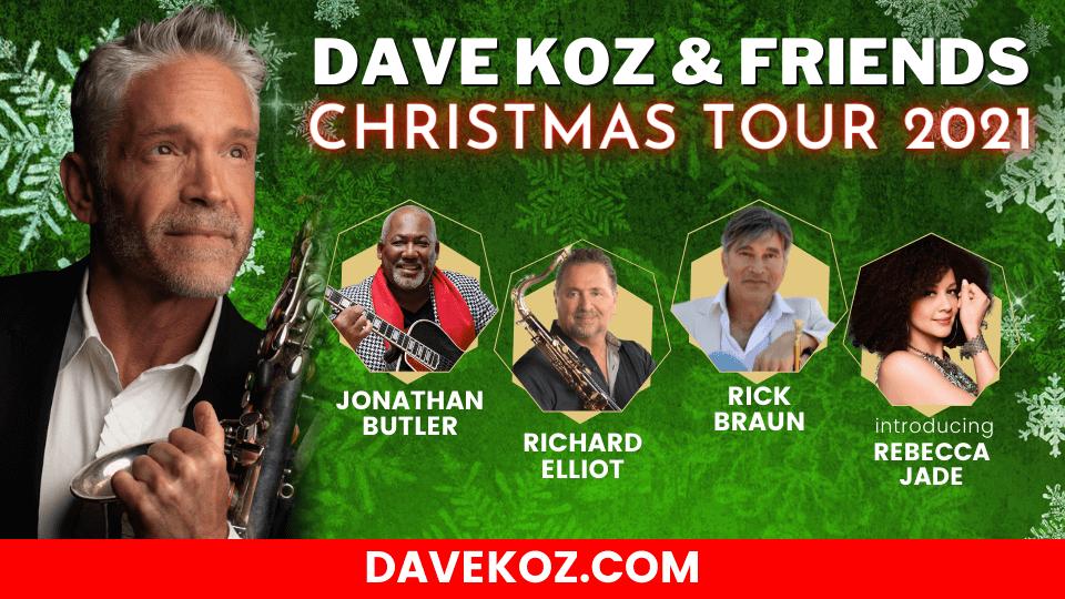 Dave Koz and Friends Christmas Tour 2021